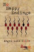 No Happy Endings by Angel Luis Colón