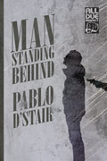 Man Standing Behind by Pablo D'Stair