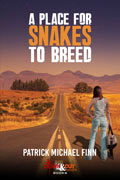 A Place for Snakes to Breed by Patrick Michael Finn
