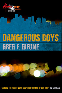 Dangerous Boys by Greg F. Gifune