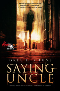 Saying Uncle by Greg F. Gifune