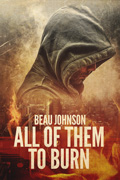 All of Them to Burn by Beau Johnson