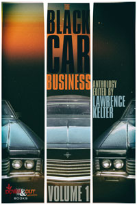 The Black Car Business Volume 1 edited by Lawrence Kelter