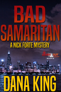 Bad Samaritan, a Nick Forte Mystery by Dana King