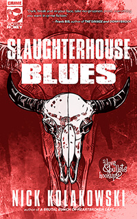 Slaughterhouse Blues by Nick Kolakowski