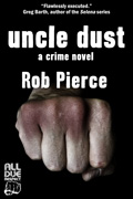 Uncle Dust by Rob Pierce