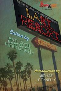 LAst Resort by Matt Coyle, Mary Marks, and Patricia Smiley, editors