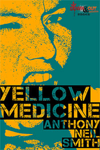 Yellow Medicine by Anthony Neal Smith