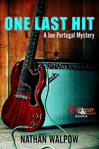 One Last Hit, a Joe Portugal Mystery by Nathan Walpow
