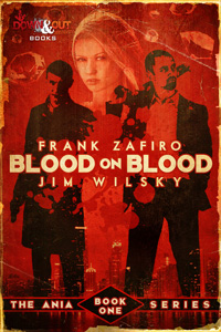 Blood on Blood: The Ania Series Book One by Frank Zafiro and Jim Wilsky