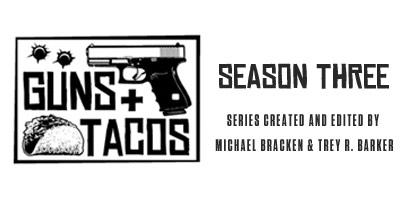 Guns + Tacos Season 3