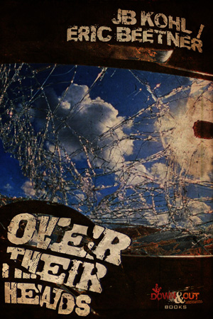 Over Their Heads by JB Kohl and Eric Beetner
