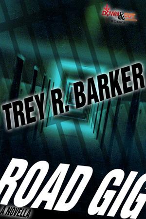 Road Gig by Trey R. Barker