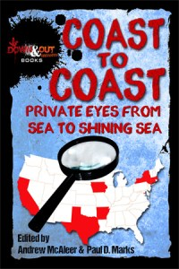 Coast To Coast: Private Eyes from Sea to Shining Sea edited by Andrew McAleer and Paul D. Marks