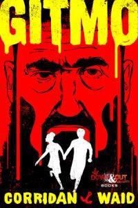 Gitmo by Shawn Corridan and Gary Waid
