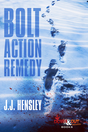 Bolt Action Remedy by J.J. Hensley