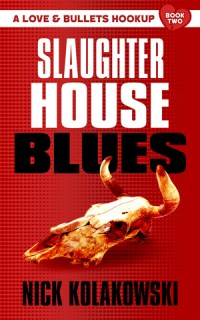 Slaughterhouse Blues by Nick Kolakowski