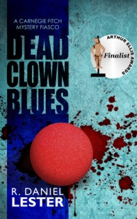 Dead Clown Blues by R. Daniel Lester