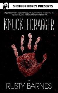 Knuckledragger by Rusty Barnes