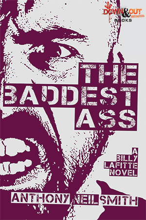 The Baddest Ass by Anthony Neil Smith