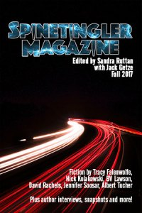 Spinetingler Magazine Fall 2017 edited by Sandra Ruttan with Jack Getze