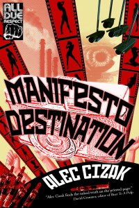 Manifesto Destination by Alec Cizak