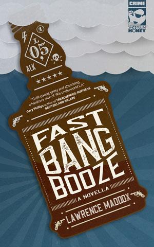 Fast Bang Booze by Lawrence Maddox