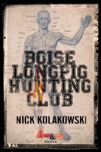 Boise Longpig Hunting Club by Nick Kolakowski