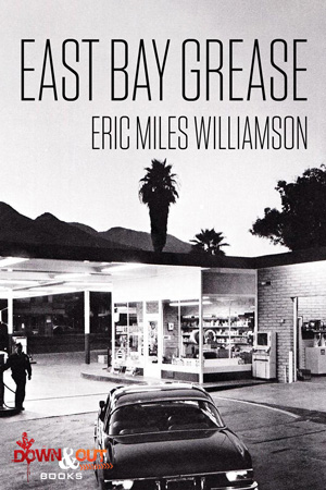 East Bay Grease by Eric Miles Williamson
