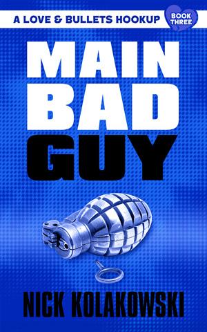 Main Bad Guy by Nick Kolakowski