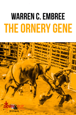 The Ornery Gene by Warren Embree
