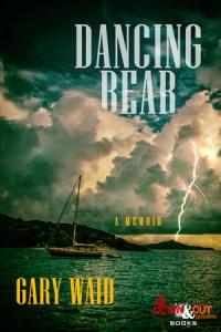Dancing Bear: A Memoir by Gary Waid