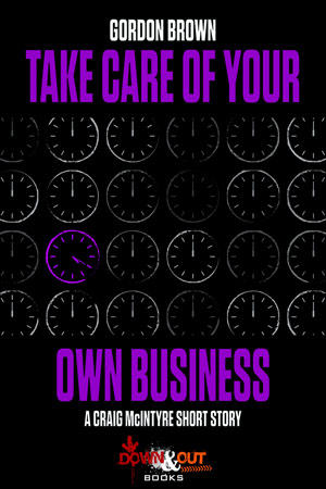 Take Care of Your Own Business by Gordon Brown
