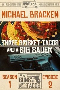 Three Brisket Tacos and a Sig Sauer by Michael Bracken