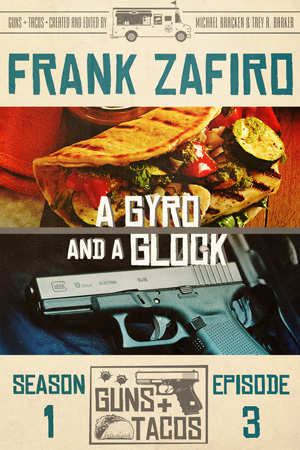 A Gyro and a Glock by Frank Zafiro