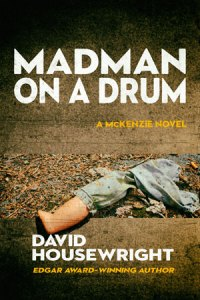 Madman on a Drum by David Housewright