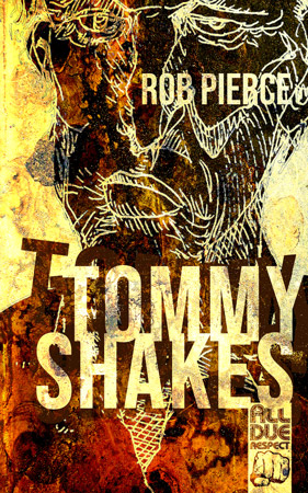 Tommy Shakes by Rob Pierce