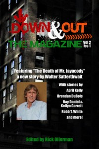 Down & Out: The Magazine Volume 2 Issue 1 edited by Rick Ollerman