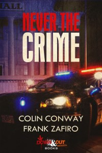 Never the Crime by Colin Conway and Frank Zafiro
