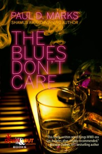 The Blues Don't Care by Paul D. Marks