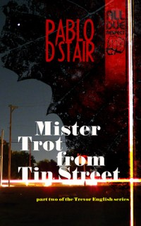 Mister Trot from Tim Street by Pablo D'Stair