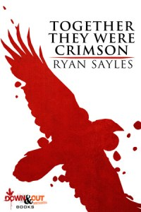Together They Were Crimson by Ryan Sayles