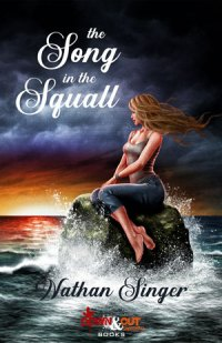 The Song in the Squall by Nathan Singer