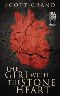The Girl with the Stone Heart by Scott Grand