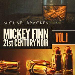 Mickey Finn Vol. 1: 21st Century Noir edited by Michael Bracken