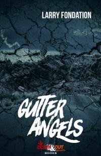 Gutter Angels by Larry Fondation