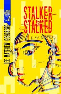 Stalker Stalked by Lee Matthew Goldberg