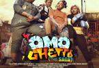 DOWNLOAD Omo Ghetto The Saga - Nollywood Movie
