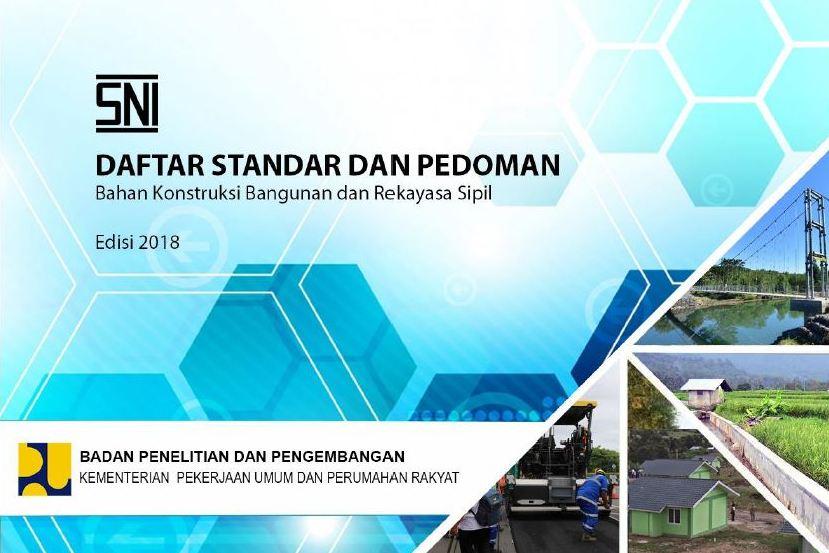 Daftar Standar & Pedoman Bahan Konstruksi Bangunan & Rekayasa Sipil 2018
