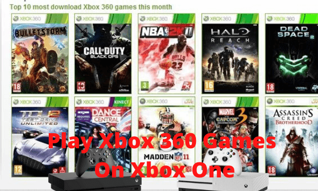 Xbox one backward compatibility list To Play Xbox 360 Games On Xbox One